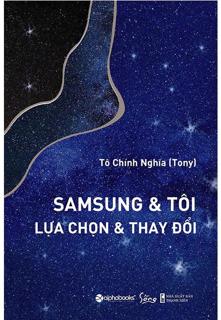 Sách - Samsung Và Tôi - Lựa Chọn Và Thay Đổi - Phương Nam Book